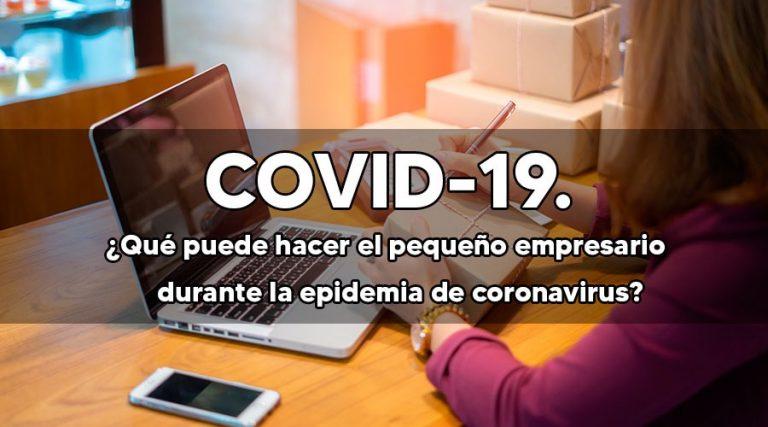 Qué puede hacer el pequeño empresario durante la epidemia del covid-19