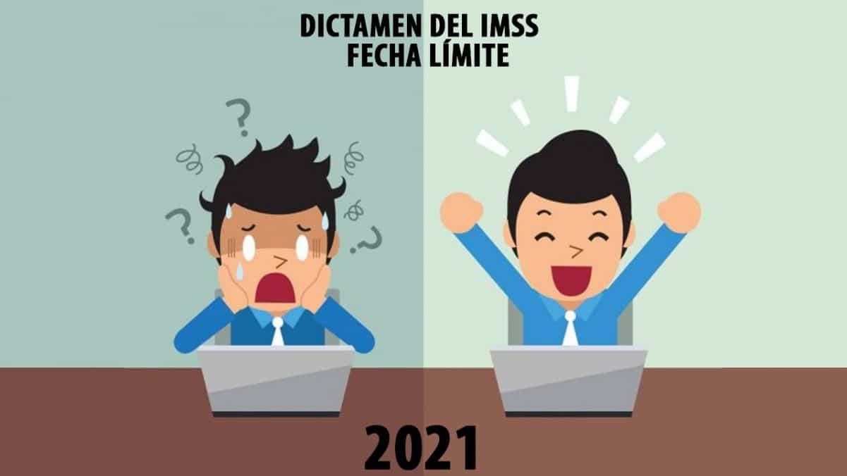 Fecha límite y consideraciones para presentar el dictamen ante el IMSS en 2021